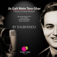 Jis Gali Mein Tera Ghar | SHUBHENDU | Tribute to Greatest Mukesh