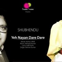 Yeh Nayan Dare Dare by Shubhendu